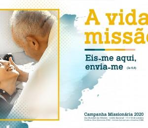 CAMPANHA MISSIONÁRIA 2020: A VIDA É MISSÃO!